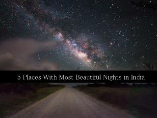 5 Places With Most Beautiful Nights in India