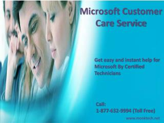 Call Microsoft customer care service 1-877-632-9994 tollfree for support