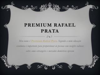 #Premium Rafael Prata
