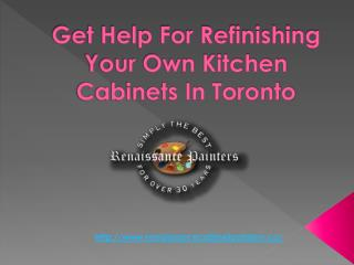 Get Help For Refinishing Your Own Kitchen Cabinets In Toronto