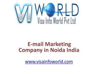 E-mail Marketing Company(9899756694) in Noida India-visainfoworld.com