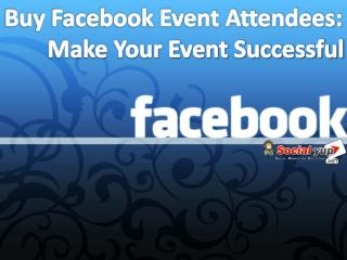 Buy Facebook Attendees – Get Attendees Beyond Expectations
