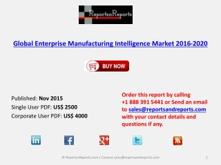 Enterprise Manufacturing Intelligence Market Global Analysis and Forecasts 2015–2020