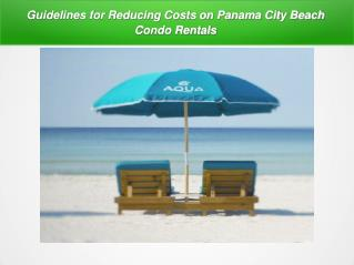 Matchless Panama City Beach Condo Rentals