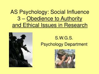 AS Psychology: Social Influence 3   Obedience to Authority and Ethical Issues in Research