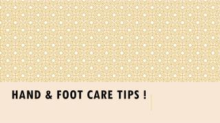 Hand & Foot Care Tips