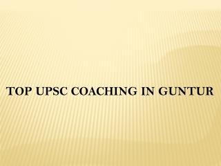 Top upsc coaching in guntur