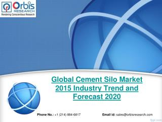 Forecast Report 2015-2020 On Global Cement Silo  Glass Industry - Orbis Research