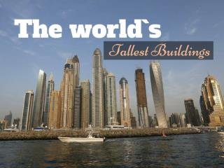 The world`s tallest buildings