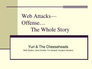 Web Attacks  Offense   The Whole Story