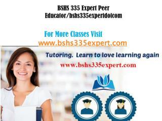 BSHS 335 Expert Peer Educator/bshs335expertdotcom