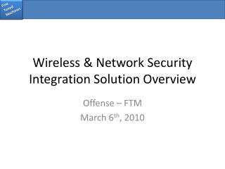 Wireless  Network Security Integration Solution Overview