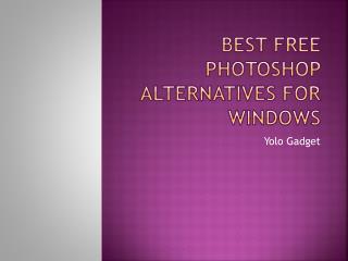 Best Free Photoshop Alternatives for Windows