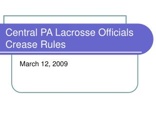 Central PA Lacrosse Officials  Crease Rules