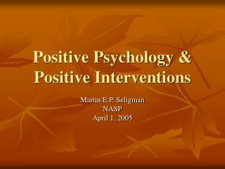 Positive Psychology  Positive Interventions