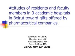 Attitudes of residents and faculty members in 3 academic hospitals in Beirut toward gifts offered by pharmaceutical comp