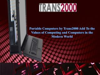 Portable Computers by Trans2000 Add To the Values of Computing and Computers in the Modern World
