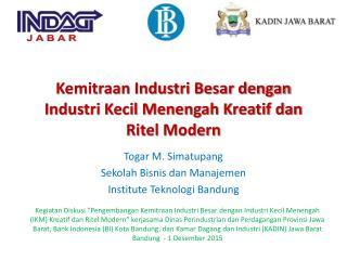 Kemitraan Industri Besar dengan Industri Kecil Menengah Kreatif dan Ritel Modern