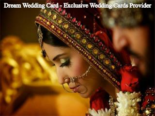 Dream Wedding Card - Exclusive Wedding Cards Provider