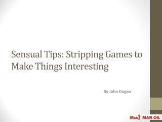 Sensual Tips: Stripping Games to Make Things Interesting