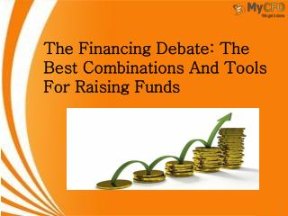 The Financing Debate The Best Combinations And Tools For Raising Funds