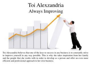 Toi Alexzandria Always Improving