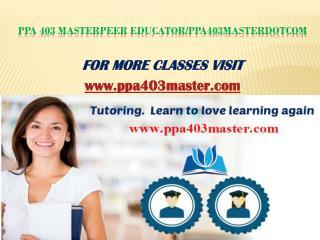 PPA 403 MasterPeer Educator/ppa403masterdotcom