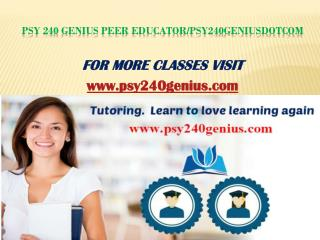PSY 240 Genius Peer Educator/psy240geniusdotcom