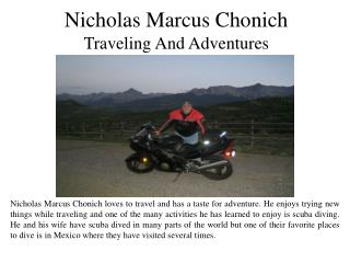 Nicholas Marcus Chonich Traveling And Adventures