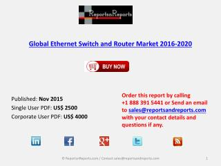 2020 Ethernet Switch and Router Market Drivers, Challenges, Trends Analysis and Forecasts