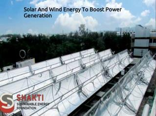 Solar And Wind Energy To Boost Power Generation