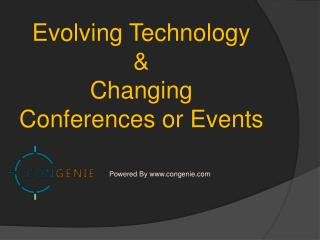 Evolving technology and Changing Conferences or Events