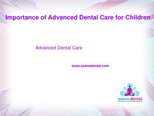 Importance of advanced dental care for children