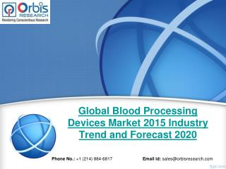 Global Blood Processing Devices  Market Study 2015-2020 - Orbis Research