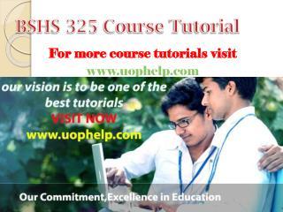 BSHS 325  Academic Coach/uophelp