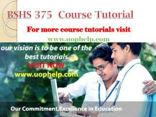 BSHS 375  Academic Coach/uophelp
