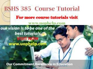 BSHS 385 Academic Coach/uophelp