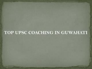 Top upsc coaching in guwahati