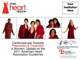 Cardiovascular Disease Prevention  Treatment  in Women: Update on the  2011 American Heart Association Guidelines