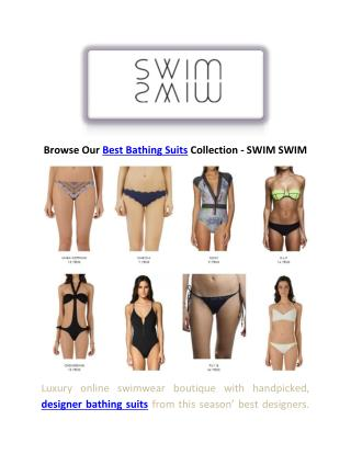 Browse Our Best Bathing Suits Collection - SWIM SWIM