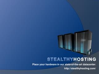 Dedicated Server Stealthy Hosting