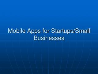 Mobile Apps for Startups/Small Businesses
