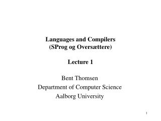 Languages and Compilers SProg og Overs ttere  Lecture 1