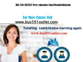 BUS 591 OUTLET Peer educator/bus591outletdotcom