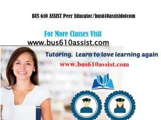 BUS 610 ASSIST Peer Educator/bus610assistdotcom