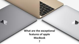What are the exceptional features of apple MacBook?
