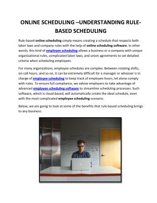 Online Scheduling – Understanding Rule-Based Scheduling