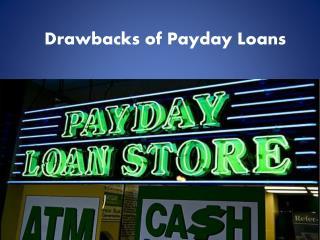 Drawbacks of Payday Loans