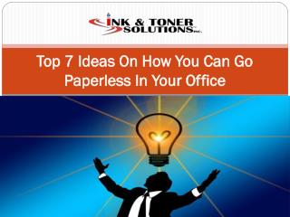 Top 7 Ideas On How You Can Go Paperless In Your Office
