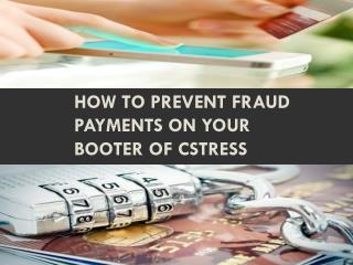 How to Prevent Fraud Payments on Your Booter of Cstress